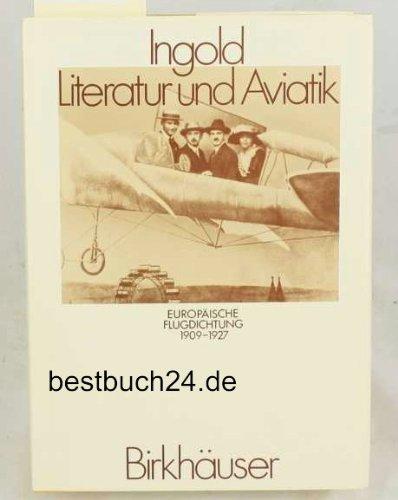 Literatur und Aviatik: Europäische Flugdichtung 1909-1927 (POLY - Zeitschriftenreihe der Eidgenössischen Technischen Hochschule Zürich)