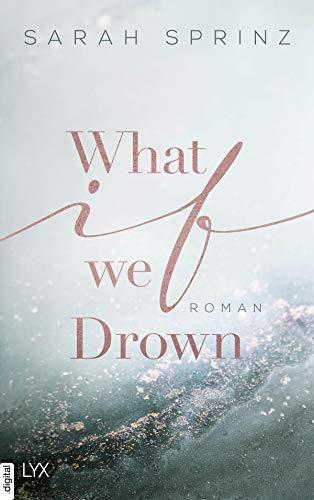 What if we Drown (University of British Columbia 1) von [Sarah Sprinz]