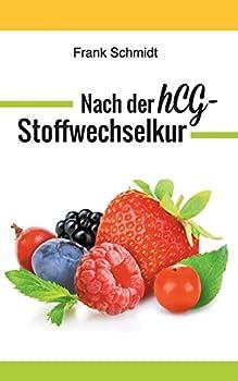 Paperback Nach der hCG-Stoffwechselkur: Halten Sie Ihr erreichtes Gewicht - ganz ohne Yo-Yo-Effekt [German] Book