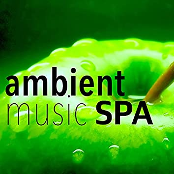 Ambient Music Spa - Collection 2016: Spa Background for Massage, Detox Sauna, Relaxation and Meditation, Chillout & Chillax for Relax and Drink Green Tea