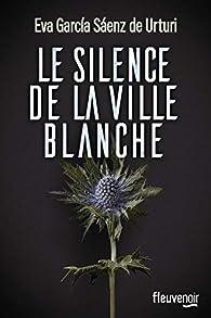 Le silence de la ville blanche par Eva García Saenz de Urturi