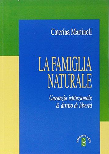 La famiglia naturale. Garanzia istituzionale & diritto di libertà
