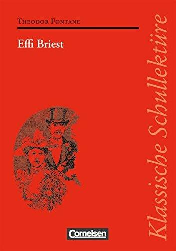 Klassische Schullektüre: Effi Briest: Text - Erläuterungen - Materialien. Empfohlen für das 10.-13. Schuljahr