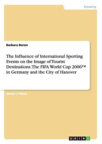 The Influence of International Sporting Events on the Image of Tourist Destinations. The FIFA World Cup 2006 in Germany and the City of Hanover
