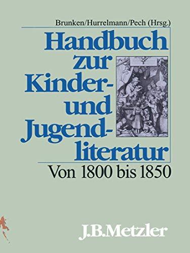 Handbuch zur Kinderliteratur und Jugendliteratur, Von 1800 bis 1850
