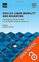 Skilled Labor Mobility and Migration: Challenges and Opportunities for the ASEAN Economic Community