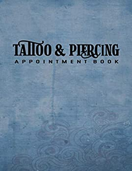 Tattoo and Piercing Appointment Book  Undated 12-Month Reservation Calendar Planner and Client Data Organizer  Customer Contact Information Address Book and Tracker of Services Rendered