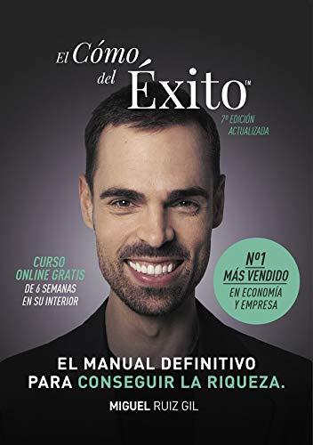 El Cómo del Éxito: El manual definitivo para conseguir la riqueza.