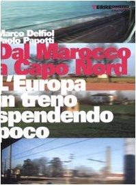 Dal Marocco a Capo Nord. L'Europa in treno spendendo poco
