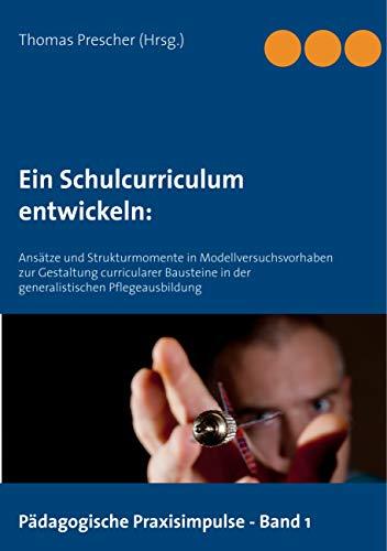 414FR1EPlTL - Ein Schulcurriculum entwickeln:: Ansätze und Strukturmomente in Modellversuchsvorhaben zur Gestaltu