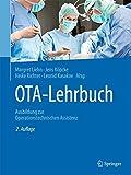 OTA-Lehrbuch: Ausbildung zur Operationstechnischen Assistenz - Margret Liehn
