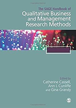The SAGE Handbook of Qualitative Business and Management Research Methods  History and Traditions