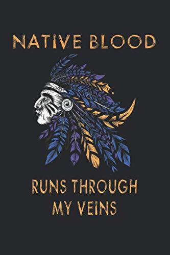 Native Blood Runs Through My Veins: Indianer Amerikanischer Ureinwohner Notizbuch / Tagebuch / Heft mit Karierten Seiten. Notizheft mit Weißen Karo ... Planer für Termine oder To-Do-Liste.