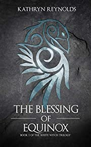 The Blessing of Equinox: Book 1 of The White Witch Trilogy