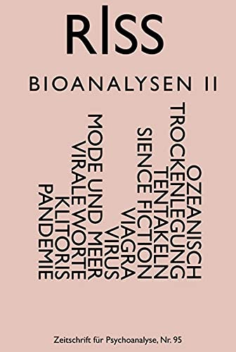 RISS - Zeitschrift für Psychoanalyse: Nr. 95 - Bioanalysen II