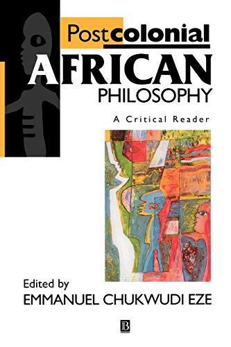 Postcolonial African Philosophy: A Critical Reader (Critical Readers)