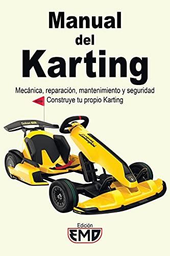 Manual del Karting: Mecánica, reparación, mantenimiento y seguridad. Construye tu propio Karting