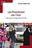 Les paradoxes de l'Iran - Idées reçues sur la République islamique