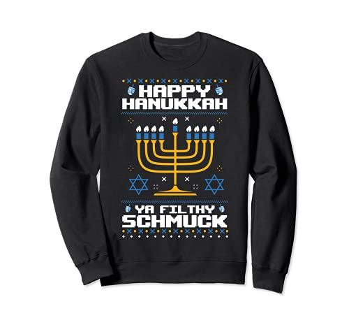 Happy Hanukkah Ya Filthy Schmuck Funny Jewish Ugly Sweater Sweatshirt