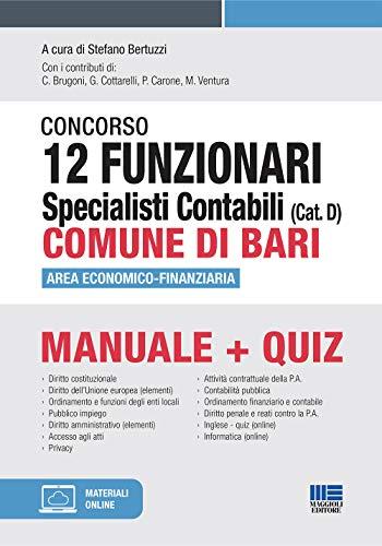 Concorso 12 Funzionari Specialisti Contabili Comune di Bari (Cat. D). Area Economico-Finanziaria. Manuale + Quiz con espansione online