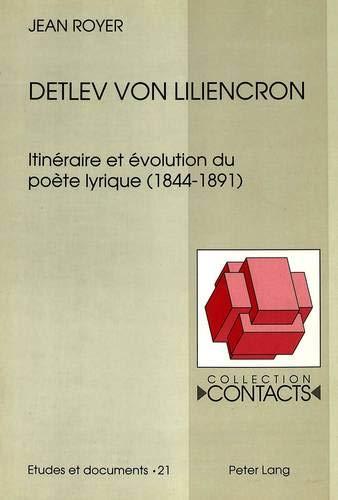 Detlev von Liliencron: Itinéraire et évolution du poète lyrique (1844-1891) (Contacts / Série 3:...