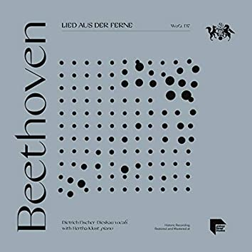 Beethoven: Lied aus der Ferne, WoO. 137