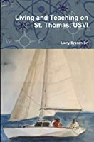 Living and Teaching on St. Thomas, USVI