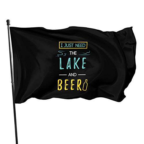 AOOEDM Bandera Decorativa Bandera de jardín I Just Need The Lake and Beer Flag 3x5 Feet Sturdy, Durable, Indoor/Outdoor, Garden, Brass Grommet, High-Level Flag Without flagpole