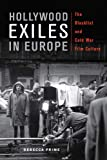Prime, R: Hollywood Exiles in Europe: The Blacklist and Cold War Film Culture (New Directions in International Studies) - Rebecca Prime