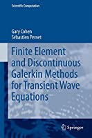 Finite Element and Discontinuous Galerkin Methods for Transient Wave Equations (Scientific Computation)