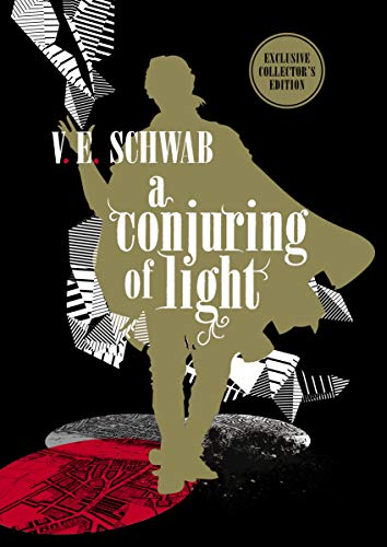A Conjuring of Light: Collector's Edition (A Darker Shade of Magic #3)