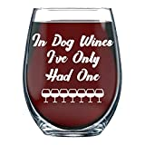 In Dog Years I've Only Had One - 15oz Funny Stemless Wine Glass - Perfect Gifts for Women, Men, Pet Lovers Owners Fur Mama Veterinarian Dog Dad, Animal Rescue Sarcastic Cup - By Funnwear