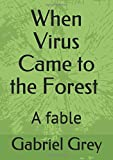 When Virus Came to the Forest: A fable