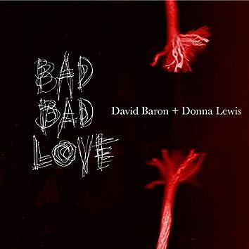 Bad Bad Love