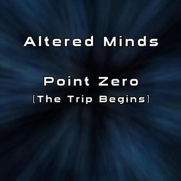 Point Zero (The Trip Begins)