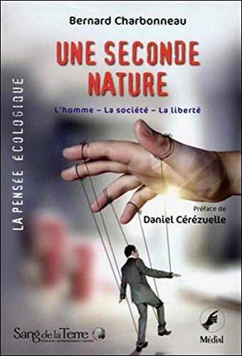Une seconde nature - L'homme - La société - La liberté