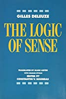 The Logic of Sense (European Perspectives: a Series in Social Thought & Cultural Ctiticism)