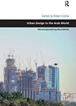 Urban Design in the Arab World: Reconceptualizing Boundaries (Design and the Built Environment)