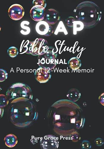 SOAP Bible Study Journal: A Personal 12-Week Study Memoir