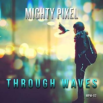 Through Waves