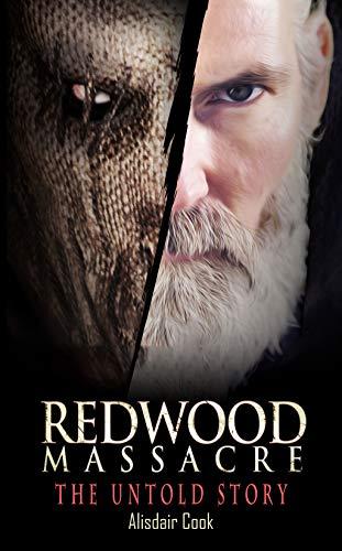 Redwood Massacre - The Untold Story (The Redwood Massacre Tetralogy) by [Alisdair Cook]