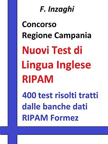 Concorso Regione Campania - I test RIPAM di lingua inglese: Quesiti a risposta multipla di lingua inglese tratti dalla banca dati del RIPAM Formez (English Edition)