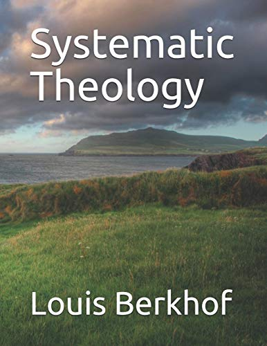 Systematic Theology: A Body of Doctrinal Divinity