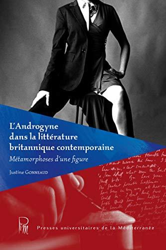 L'androgyne dans la littérature britannique contemporaine: Métamorphose d'une figure (French Edition)