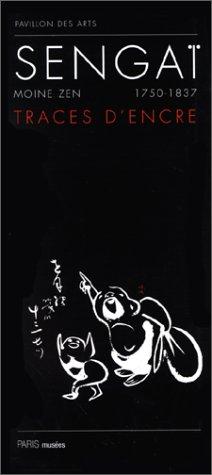 Sengai Moine Zen (1750-1837): Traces d'Encre: - PAVILLON DES ARTS (PARIS MUSEES)
