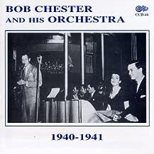 Bob Chester & His Orchestra 1940-1941