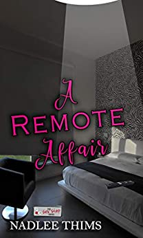 A Remote Affair: A Sex Shop Novella by [Nadlee Thims]