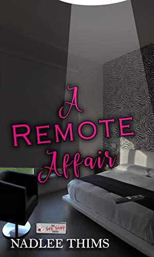 A Remote Affair: A Sex Shop Novella (English Edition)