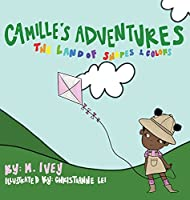 Camille's Adventures: The Land of Shapes and Colors: The Land of Shapes and Colors