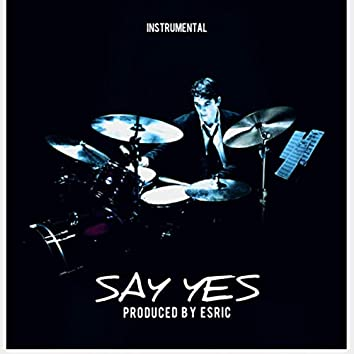 SAY YES (Instrumental)